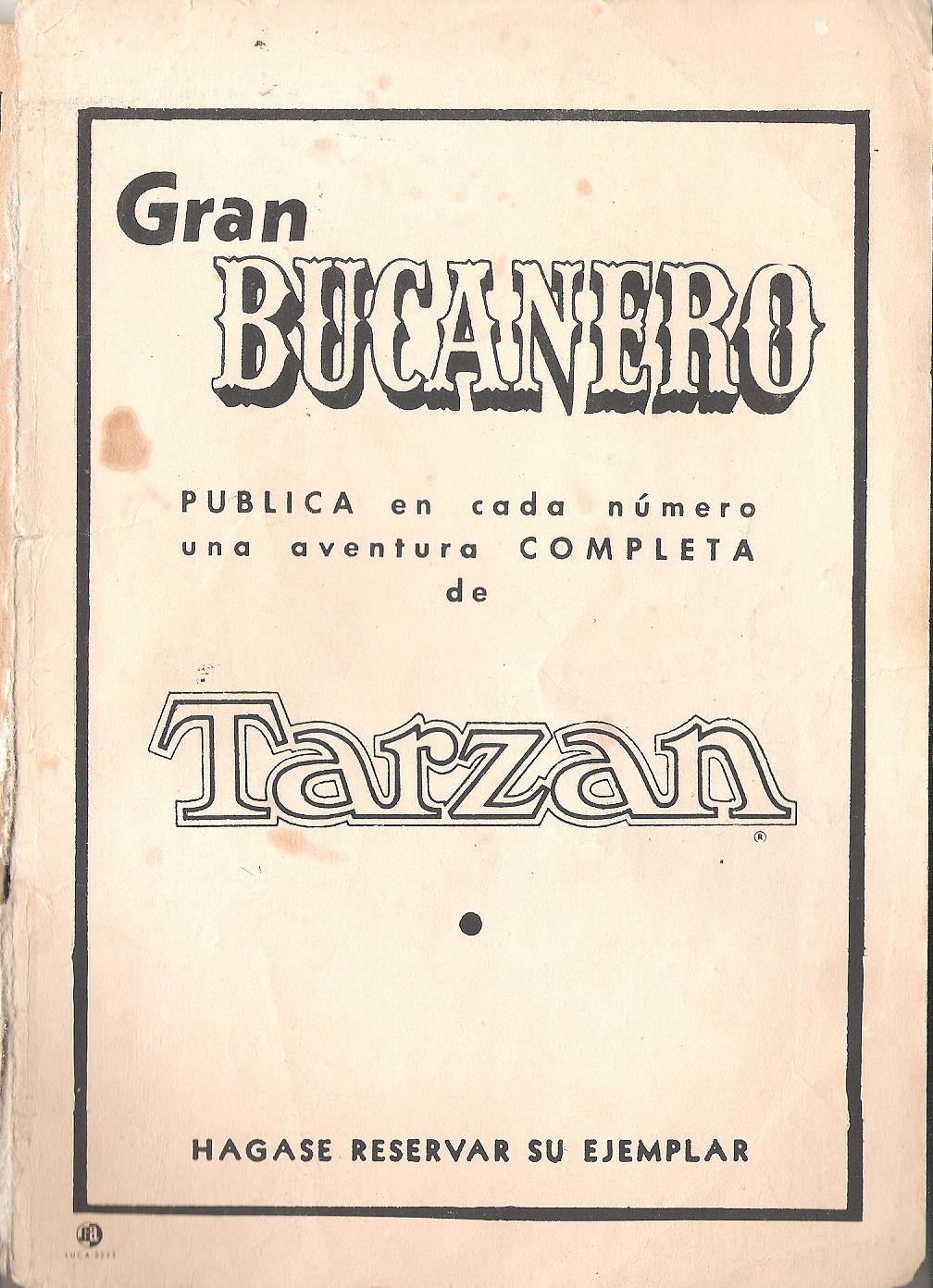 EN LA TAPA POSTERIOR ESTABA LA PUBLICIDAD DE OTRA DE LAS REVISTAS QUE COMPLETABAN LA TRILOGIA DE HISTORIETAS: LA GRAN BUCANERO , que publicaba una aventura completa de TARZAN
